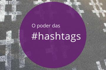 o poder das hashtags nas redes sociais